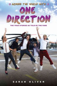 Around the World with One Direction : The True Stories as Told by the Fans