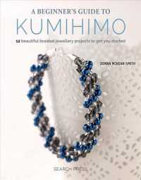 A Beginner's Guide to Kumihimo : 12 Beautiful Braided Jewellery Projects to Get You Started