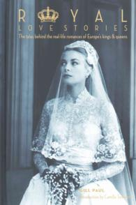 Royal Love Stories : The Tales Behind the Real-life Romances of Europe's Kings & Queens (Love Stories) -- Hardback