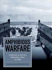 Amphibious Warfare : Strategy & Tactics from Gallipoli to Iraq (Updated)