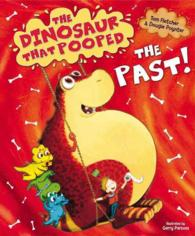 The Dinosaur That Pooped the Past (Dinosaur That Pooped)