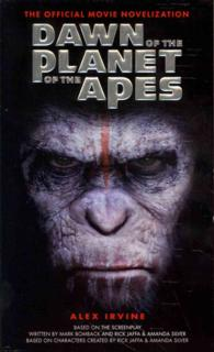Dawn of the Planet of the Apes : The Official Movie Novelization