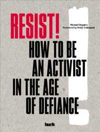 Resist! : How to Be an Activist in the Age of Defiance