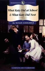 What Katy Did at School & What Katy Did Next (Wordsworth Classics) -- Paperback