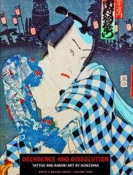 Decadence & Dissolution : Tattoo & Kabuki Art by Kunichika (Ukiyo-e Master)