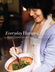 Everyday Harumi : Simple Japanese Food for Family & Friends