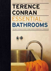 Essential Bathrooms : The Back to Basics Guides to Home Design, Decoration & Furnishing
