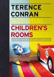 Essential Children's Rooms : The Back to Basics Guide to Home Design, Decoration & Furnishing (Essential)