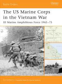 The US Marine Corps in the Vietnam War : III Marine Amphibious Corps 1965-75 (Battle Orders)