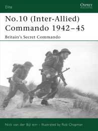 No. 10 Inter-Allied Commando 1942-45 : Britain's Secret Commando