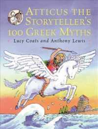 Atticus the Storyteller's 100 Greek Myths -- Paperback