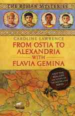 From Ostia to Alexandria with Flavia Gemina (Roman Mysteries)