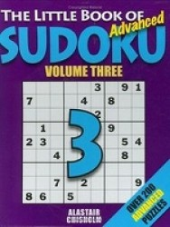 Little Book of Sudoku 3 : Over 200 Advanced Puzzles! -- Paperback
