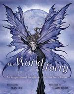The World of Faery : An Inspirational Collection of Art for Faery Lovers