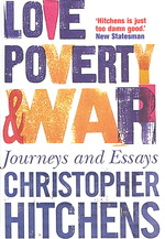 Love, Poverty and War : Journeys and Essays -- Paperback (New ed)