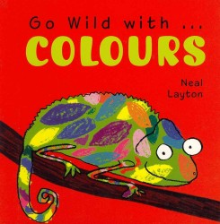 Go Wild with . . . Colours (Go Wild with . . .) (BRDBK)