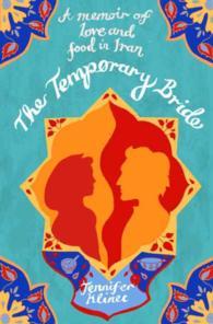 Temporary Bride : A Memoir of Love and Food in Iran -- Paperback