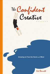 The Confident Creative : Drawing to Free the Hand and Mind