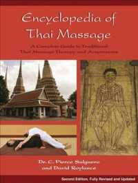 Encyclopedia of Thai Massage : A Complete Guide to Traditional Thai Massage Therapy and Acupressure (2 REV UPD)