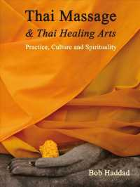 Thai Massage & Thai Healing Arts : Practice, Culture and Spirituality
