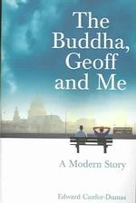 Buddha, Geoff and Me : A Modern Story -- Paperback