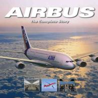 Airbus : The Complete Story
