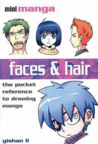 Faces & Hair : The Pocket Reference to Drawing Manga (MIN)