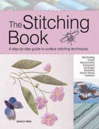 The Stitching Book : A Step-By-Step Guide to Surface Stitching Techniques