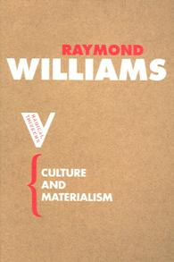 Culture and Materialism : Selected Essays (Radical Thinkers)