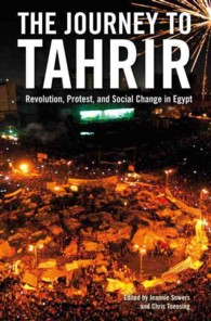 The Journey to Tahrir : Revolution, Protest, and Social Change in Egypt