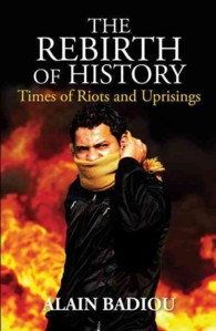The Rebirth of History : Times of Riots and Uprisings (Reprint)