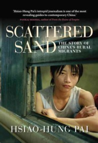 Scattered Sand : The Story of China&#039;s Rural Migrants
