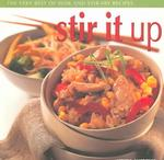 Stir It Up : The Very best of Wok and Stir-Fry Recipes