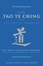 The Tao Te Ching on the Art of Harmony The New Illustrated Edition of the Chinese Philosophical Masterpiece