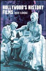 Hollywood's History Films (Cinema and Society)
