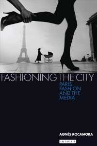 Fashioning the City : Paris, Fashion and the Media