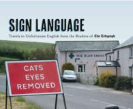 Sign Language : Travels in Unfortunate English from the Readers of the Daily Telegraph -- Hardback