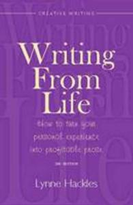 Writing from Life : How to Turn Your Personal Experience into Profitable Prose (How to Books) (2ND)