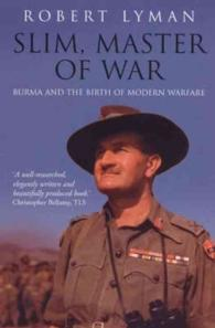 Slim, Master of War : Burma, 1942-5 -- Paperback