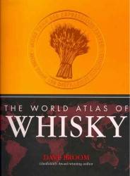 World Atlas of Whisky : More than 300 Expressions Tasted (World Atlas of) -- Hardback