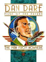 Dan Dare Pilot of the Future : The Man from Nowhere