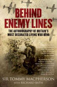 Behind Enemy Lines : The Autobiography of Britain's Most Decorated Living War Hero (Reprint)