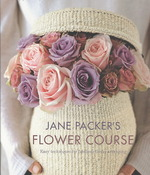 Jane Packer's Flower Course -- Hardback