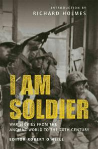 I Am Soldier : War Stories from the Ancient World to the 20th Century (Original)