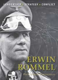 Erwin Rommel : Leadership, Strategy, Conflict (Command)
