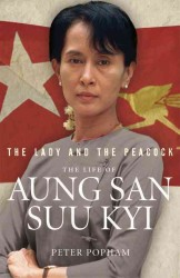 Lady and the Peacock : The Life of Aung San Suu Kyi -- Paperback
