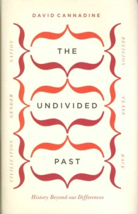 Undivided Past : History Beyond Our Differences -- Hardback
