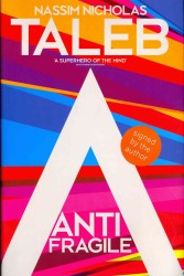 Antifragile : How to Live in a World We Don't Understand