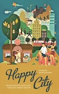 Happy City : Transforming Our Lives through Urban Design -- Paperback