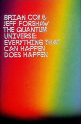 Quantum Universe : Everything That Can Happen Does Happen -- Hardback